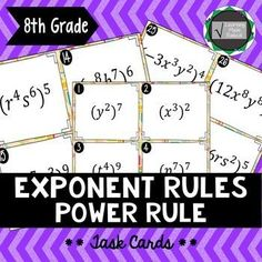 Exponent Rule - Power Rule Task Cards Have you been searching for one area of the exponent rules to work with your students? These are the task cards for you! Breaking down the exponent rules one rule at a time can help students grasp each rule better bef