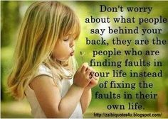 Don't Worry about what people say behind your back