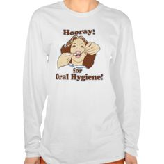 Funny Dentists and Hygienists T Shirt, Hoodie Sweatshirt