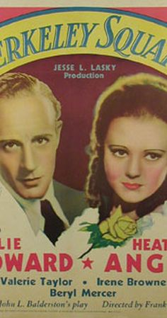 Berkeley Square (Sept 1933).  With Leslie Howard, Heather Angel, Valerie Taylor, Irene Browne. A young American man is transported back to London in the time of the American Revolution & meets his ancestors. Peter Standish arrives in London at his ancestral home, Berkeley Square, from America. He travels back to 1784 & takes the place of his ancestor Peter Standish, also an American (who fought in the Revolutionary War), who has also arrived in London to marry a distant cousin.