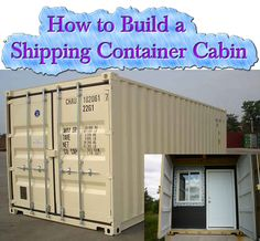 How to Build a Shipping Container Cabin Read HERE --- > http://www.livinggreenandfrugally.com/build-shipping-container-cabin/