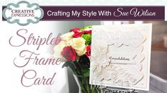 Make Frames using Striplet Dies | Crafting My Style with Sue Wilson