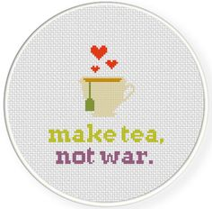 SALE Make Tea Not War PDF Cross Stitch Pattern by DailyCrossStitch on Etsy https://www.etsy.com/listing/202879527/sale-make-tea-not-war-pdf-cross-stitch