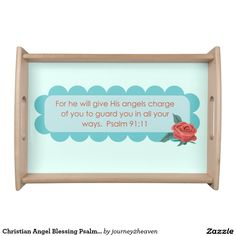 Shop Christian Angel Blessing Psalm Faith Serving Tray created by Personalize it with photos & text or purchase as is! Psalm 91 11, Psalms, Faith Rose, Gift From Heaven, Food Trays, Unique Gifts For Her, Flower Frame, Bible Quotes, Blessing