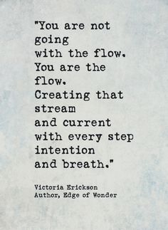 You ate the flow. Amazing Quotes, Great Quotes, Quotes To Live By, Victoria Erickson, Motivational Quotes, Inspirational Quotes, Love Truths, Clever Quotes, Word Up