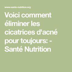 Voici comment éliminer les cicatrices d'acné pour toujours: - Santé Nutrition