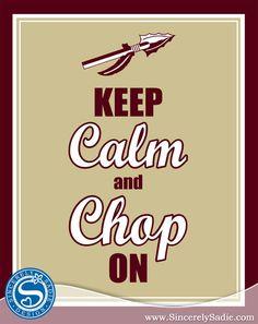 "Florida State University Seminoles ""Keep Calm and Chop On"" Garnet and Gold 8x10 Print FSU. $9.95, via Etsy."