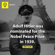 Adolph HItler was in fact nominated for the Nobel Peace Prize... by an anti-fascist (Brandt) who didn't like his govt's fascist sympathizing leader's nomination. It was not intended to be taken seriously, and wasn't, and he withdrew the nomination. Hitler never won the prize. Anyone can be nominated. That doesn't mean they'll win. Still... What...the...hell