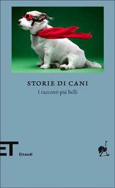 AA. VV., Storie di cani. I racconti più belli (a cura di Francesca Frigerio), ET Biblioteca