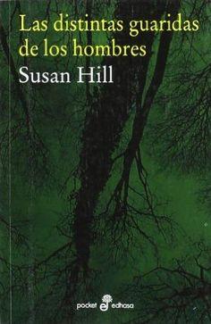 Las distintas guaridas de los hombres / Susan Hill