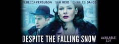 Movie Review: 'Despite The Falling Snow'