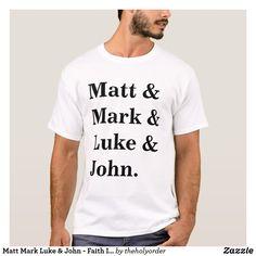 Matt Mark Luke & John - Faith Inspired T-Shirt