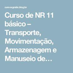 Curso de NR 11 básico – Transporte, Movimentação, Armazenagem e Manuseio de…