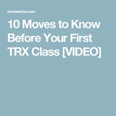 10 Moves to Know Before Your First TRX Class [VIDEO]