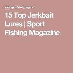 15 Top Jerkbait Lures   Sport Fishing Magazine