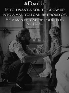 Sharing is If you want a son to grow up into a man you can be proud of, Be a man he can be proud of. Source by adobrisan More from my siteDeadbeat Dads – Dad – fatherhood quotes – father quotes – single mom – life of a…When I grow up, I … Fatherhood Quotes, Great Quotes, Inspirational Quotes, Single Dads, Single Dad Quotes, Fathers Love, Good Good Father, Best Dad, Bob Marley