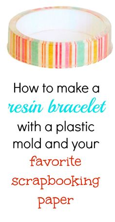 Resin Obsession blog:  Make a resin bangle bracelet with a scrapbook paper insert