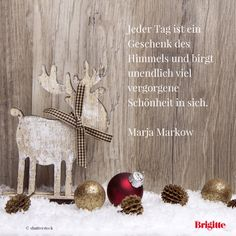 Advent: Jeder Tag ist ein Geschenk des Himmels und birgt unendlich viel vergorgene Schönheit in sich. - Marja Markow
