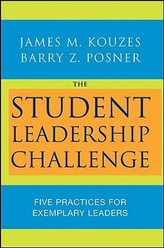 Kouzes, James M. & Posner, Barry Z. (2008). The Student Leadership Challenge: Five Practices for Exemplary Leaders. San Francisco: Jossey-Bass Publishers.