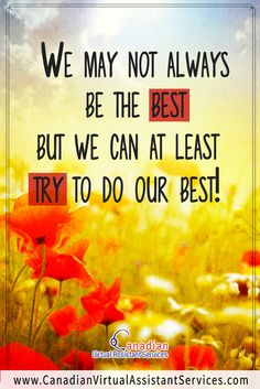 We may not always BE the best, but we can at least TRY our best! I Love You Quotes, Top Quotes, Positive Quotes, Motivational Quotes, Inspirational Quotes, Marketing Process, Christian Pictures, Need Motivation, Social Media Quotes