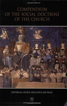 Compendium of the Social Doctrine of the Church by Pontifical Council for Justice and Peace http://www.amazon.com/dp/1574556924/ref=cm_sw_r_pi_dp_OCFvwb14DGC4D