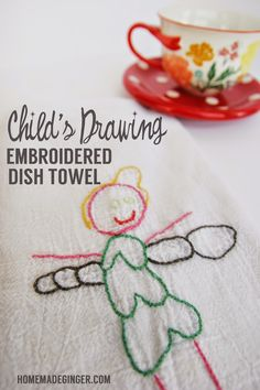This super easy embroidery project turns a child's drawing into an embroidered dish towel! Perfect for a Mother's Day gift or teacher gift!I recently tried my hand at embroidery! It was so much easier than I expected and I ended up with this super sweet gift idea. I took one of my daughter's dr