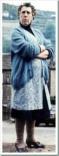Last of the Summer Wine. Nora Batty.  (This pic  makes me laugh because some days this is how I feel!)