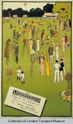 Bank holiday; August, by Charles Sharland, 1913    Published by Underground Electric Railway Company Ltd, 1913  Printed by Waterlow & Sons Ltd. You could head down to the London Transport Museum with the family