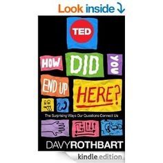 How Did You End Up Here?: The Surprising Ways Our Questions Connect Us (TED Books Book 30) - Kindle edition by Davy Rothbart. Politics & Social Sciences Kindle eBooks @ AmazonSmile.