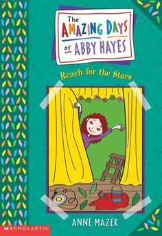 Amazing Days of Abby Hayes #3: Reach for the Stars by Anne Mazer