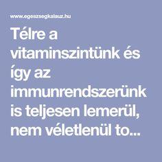 Télre a vitaminszintünk és így az immunrendszerünk is teljesen lemerül, nem véletlenül tombol ilyenkor az influenza. Sokan tartanak a kínai koronavírustól is, ám Gyuri bácsi szerint nincs ok aggodalomra, ha erős az ellenálló képességünk. Mit tehetünk ennek érdekében? Mutatjuk! Influenza