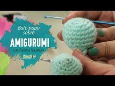 Como fazer Amigurumi com Patrícia Nakamura - YouTube