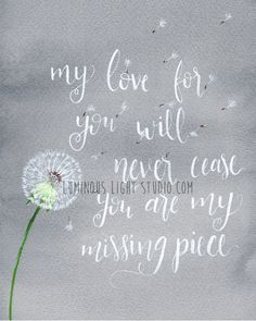 My love for you will never cease. You are my missing piece. Infant loss and pregnancy loss.