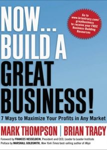 Now, Build a Great Business!   Mark Thompson & Brian Tracy   Get all your favorite small business ebooks from AMA Bookstores at https://zolabooks.com/profile/american-management-association-bookstores