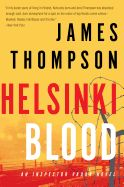 Helsinki Blood by James Thompson. The exceptional fourth thriller in the Edgar-nominated Kari Vaara series. Kari is recovering from the physical and emotional toll of solving the Lisbet Soderlund case when he's approached with a plea: an Estonian woman begs him to find a young woman with Down syndrome who was promised work and a better life in Finland and has since disappeared.