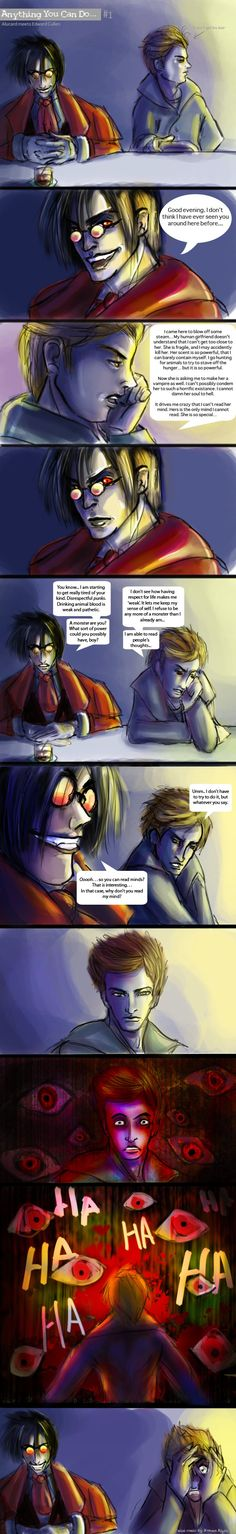 Alucard vs Edward Part 1 by thetimescar. --------------------------------------- The No-life King vs. Edward Cullen, round 2.  ---------------------------------------- Was I the only one who read this in Crispin Freeman's voice?