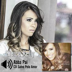 """Ouça a canção """"Abba Pai"""" do CD Salvo Pelo Amor de Gleice Kelly: http://bit.ly/1Ck0bde"""