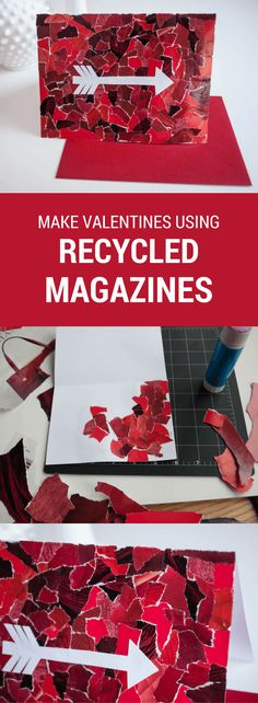 Make DIY valentines using recycled magazines. Just rip the reds into small pieces, glue, and add an arrow on top. What an easy and clever last-minute handmade Valentine's Day card!