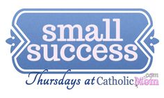 Small Success Thursday: The First Week of Advent | CatholicMom.com