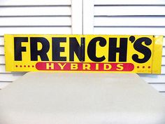 VINTAGE FEED & SEED SIGN FRENCH'S HYBRIDS - 2 Sided French Family Mustard