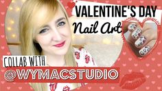 VALENTINES DAY NAIL ART COLLAB WITH WY MAC STUDIO BLOG + BLOOPERS | Span...