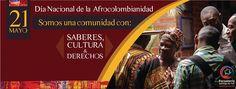 """Semana de la Afrocolombianidad 2016. """"Somos una comunidad con saberes cultura y derechos"""" #ConstruyendoPaz"""