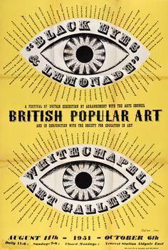 Black Eyes & Lemonade, British Popular Art Whitechapel Art Gallery Poster 1951 Design by Barbara Jones, print by Shenval Press Courtesy Whitechapel Gallery Whitechapel Gallery Archive