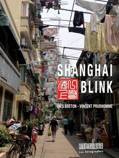 Shanghai Blink or how to see Shanghai behind the scene - by Ines Breton & Vincent Prudhommeaux