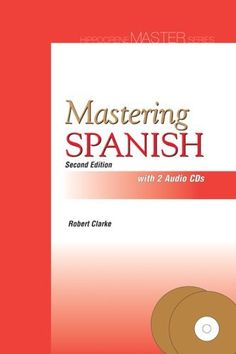 Mastering Spanish with 2 Audio CDs by Robert Clarke