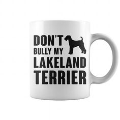 Dont bully my Lakeland Terrier  Coffee Mugs T-Shirts, Hoodies ==►► Click Shopping NOW!