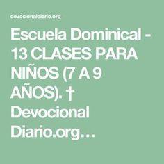 Escuela Dominical - 13 CLASES PARA NIÑOS (7 A 9 AÑOS). † Devocional Diario.org…