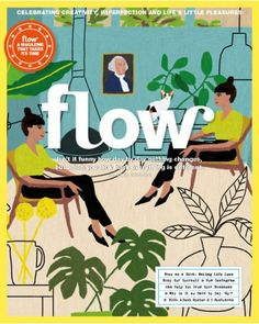 Buy a single copy or a subscription to Flow Magazine from the worlds largest online newsagent. A magazine about embracing positivity, forwardness and change. Magazine Shop, Issue Magazine, Inked Magazine, Magazine Art, Magazine Covers, Positive Psychology, Love Illustration, Painting Lessons, Watercolor And Ink