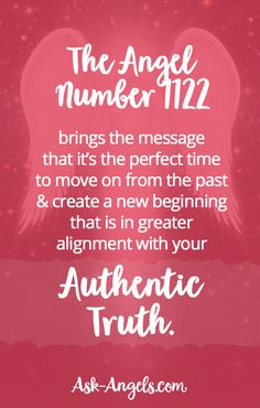 The Angel Number 1122 brings the message that it's the perfect time to move on from the past and create a new beginning that is in greater alignment with your authentic truth.