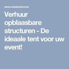 Verhuur opblaasbare structuren - De ideaale tent voor uw event!